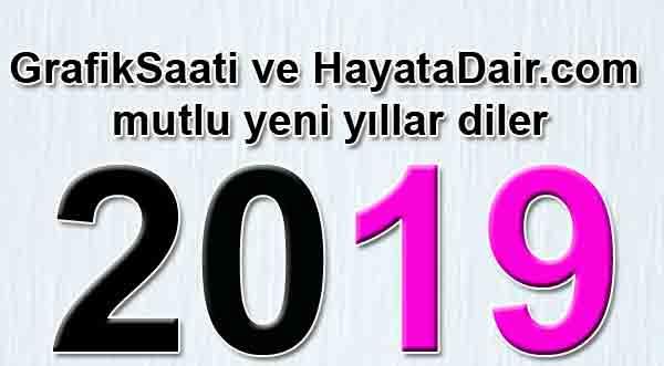2019 Yeni yıl Hazır mıyız Yeni yıl planları GrafikSaati ve Hayata-Dair.com mutlu yeni yıllar diler
